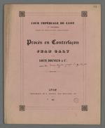 Procès en contrefaçon de Jean Galy contre Louis Bonnaud et Cie, par la cour impériale de Lyon (4ème chambre jugeant des appels de police correctionnelle). 1857 Lyon (Rhône), imprimerie de B.Boursy, rue mercière, 90