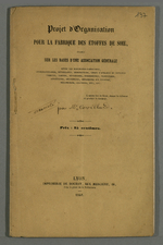 Projet d'organisation pour la Fabrique des étoffes de soie, établi sur les bases d'une association générale, rédigé par Covillard et annoté par Pierre Charnier.